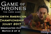 Game of Thrones: Card Game - North American Championship 2017 (Graduated Cut 2/4)
