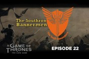 Southron Bannermen Ep 22 - What The Hell Is Up With The Meta!!!!