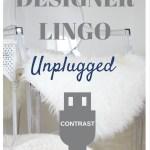 Designer Lingo Unplugged: Contrast