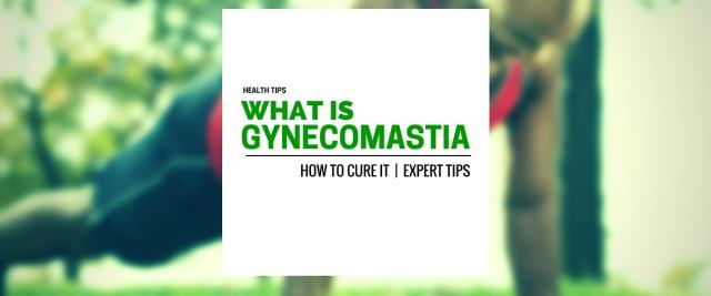 how to get rid of Gynecomastia