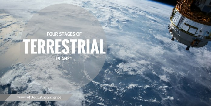 Four stages of terrestrial planet