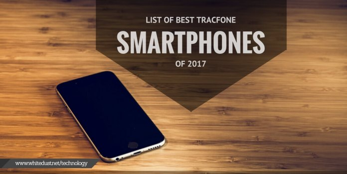 LIST OF BEST TRACFONE SMARTPHONES OF 2017