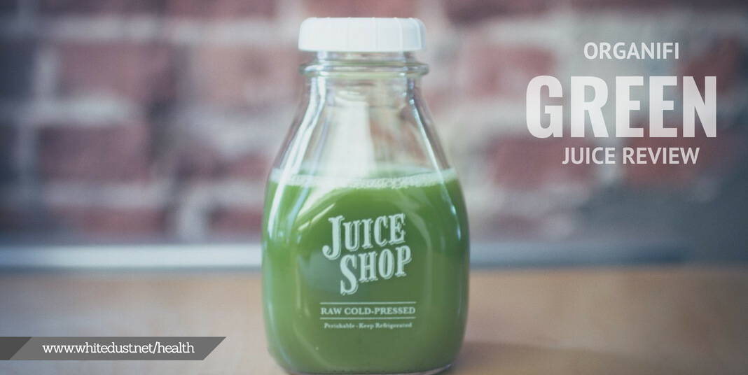Organifi Green Juice Review 2018 Updated Whitedust