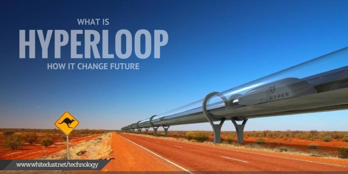 What is hyperloop and how it will change our future?