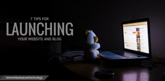 7 tips for Launching Your Website and Blog