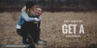 Best ways to get a girlfriend