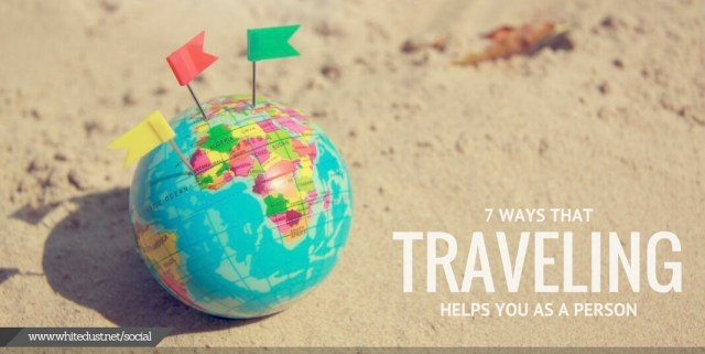 7 Ways That Traveling Helps You as a Person