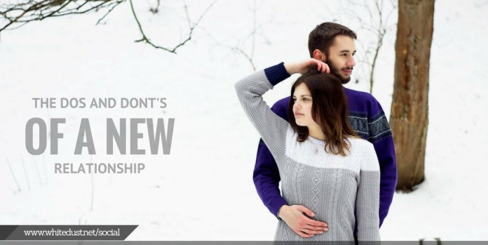 The Dos and Dont's of a new relationship