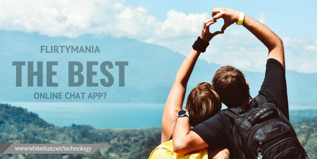 FLIRTYMANIA: THE BEST ONLINE CHAT APP?   WHITEDUST