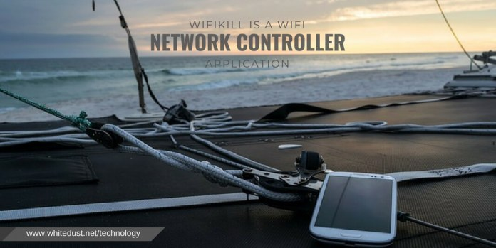 """WiFiKill app is a WiFi Network Controller application developed by the user """"ponury"""