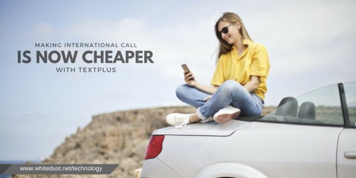 Making international call in now cheaper with textplus