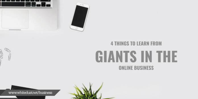 4 Things to learn from Giants in the Online Business