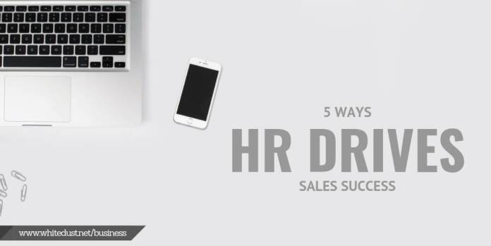5 Ways HR Drives Sales Success