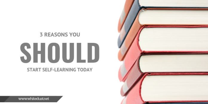 3 Reasons You Should Start Self-Learning Today