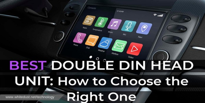 Best Double Din Head Unit: How to Choose the Right One