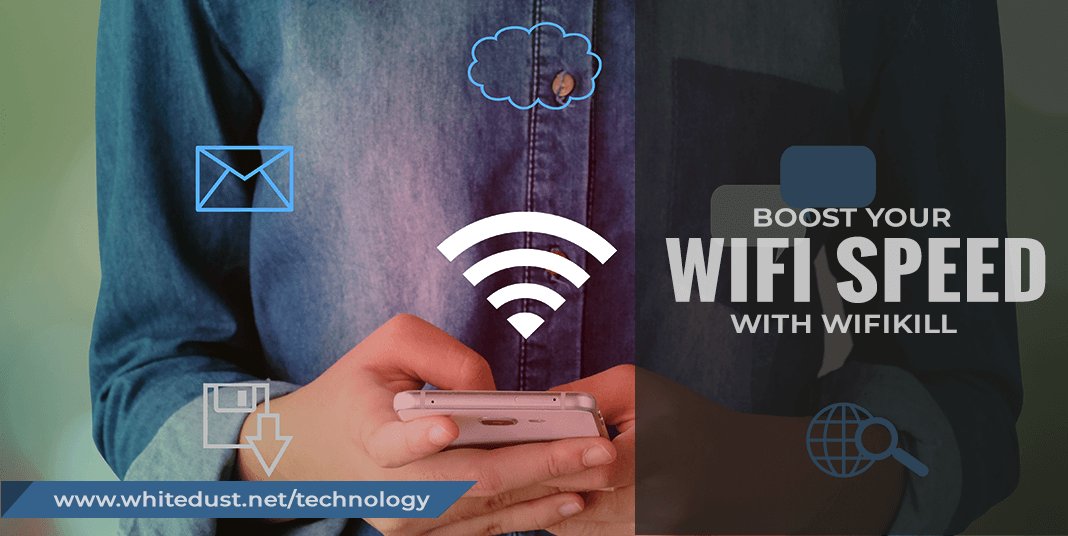 BOOST YOUR WIFI SPEED USING WIFIKILL APK | WHITEDUST