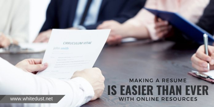 Making a resume is easier than ever with online resources