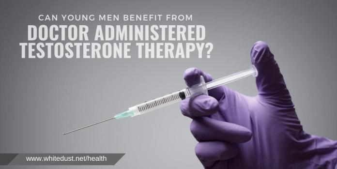 Can young men benefit from doctor administered testosterone therapy?