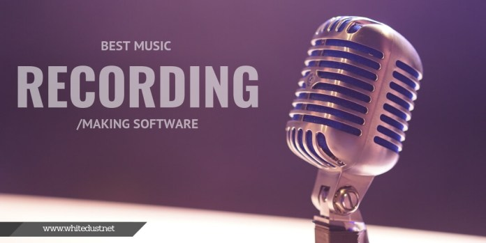 Best Music Recording/Making Software