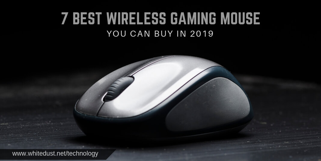 7 BEST WIRELESS GAMING MOUSE YOU CAN BUY IN 2019   WHITEDUST