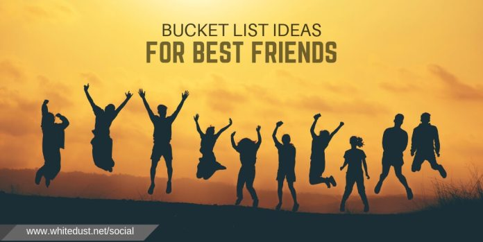 Bucket List Ideas For Best Friends