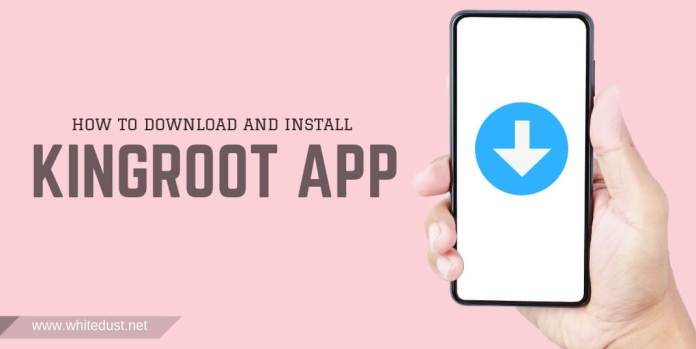 How To Download and Install KingRoot App