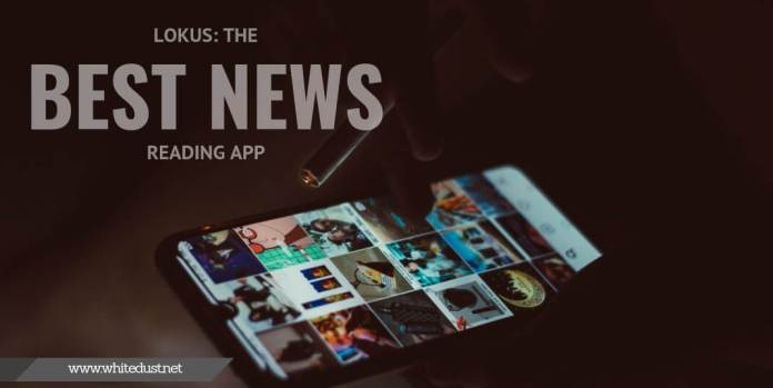 LOKUS: The Best News Reading App