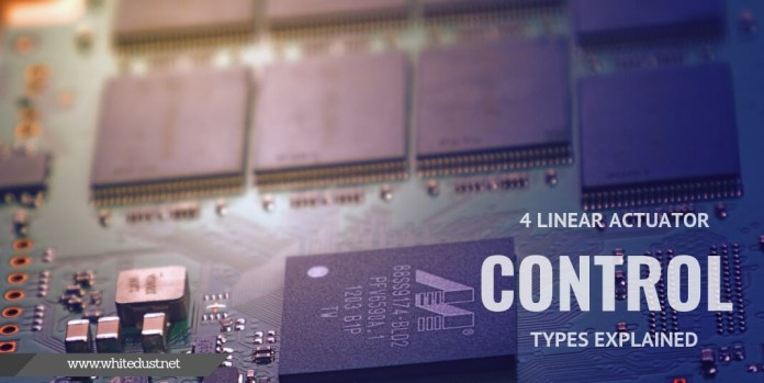 4 Linear Actuator Control Types Explained