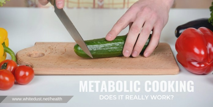 METABOLIC COOKING DOES IT REALLY WORK