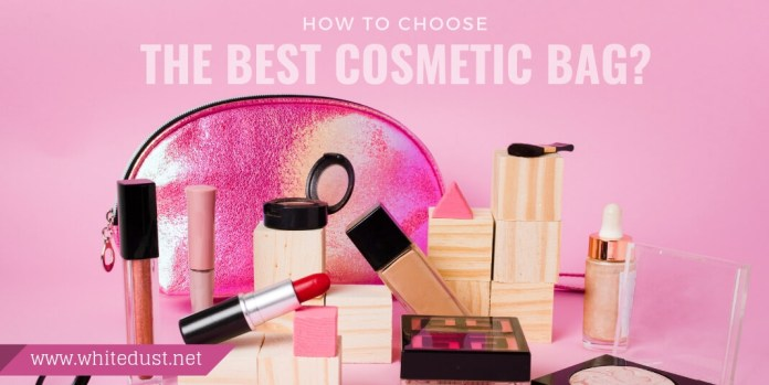 how to choose the best cosmetic bag?