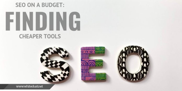 SEO on a Budget: Finding Cheaper Tools