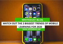 Watch Out The 3 Biggest Trends Of Mobile Learning For 2020