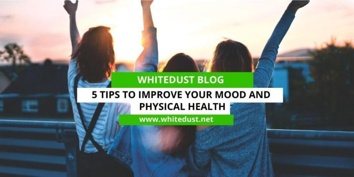 5 Tips to Improve Your Mood and Physical Health