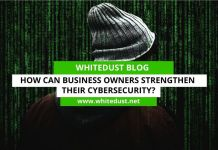 How Can Business Owners Strengthen Their Cybersecurity?