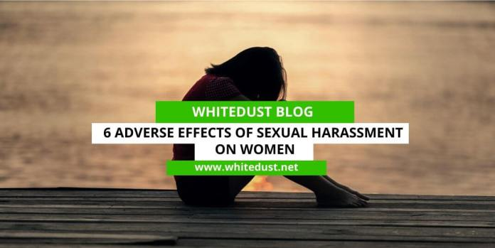 6 Adverse Effects of Sexual Harassment on Women