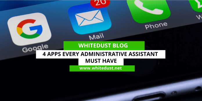 4 Apps Every AdministrativeAssistant Must Have