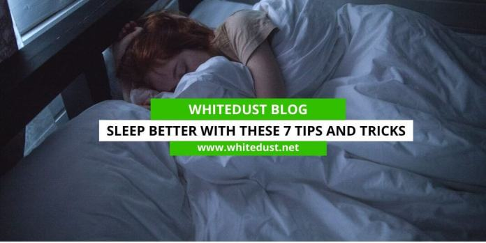 Sleep Better With These 7 Tips and Tricks