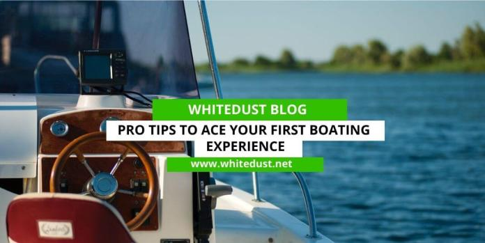 Pro Tips to Ace Your First Boating Experience