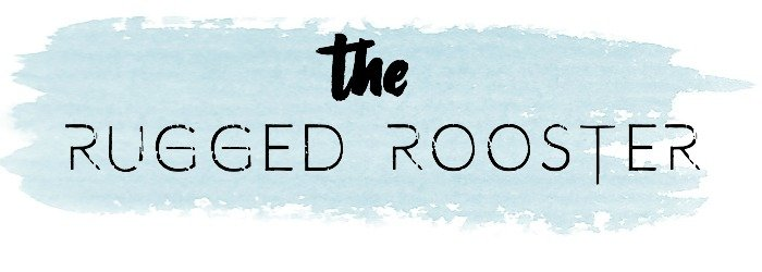 The Rugged Rooster, The Rugged Home, The Rugged Rooster Blog