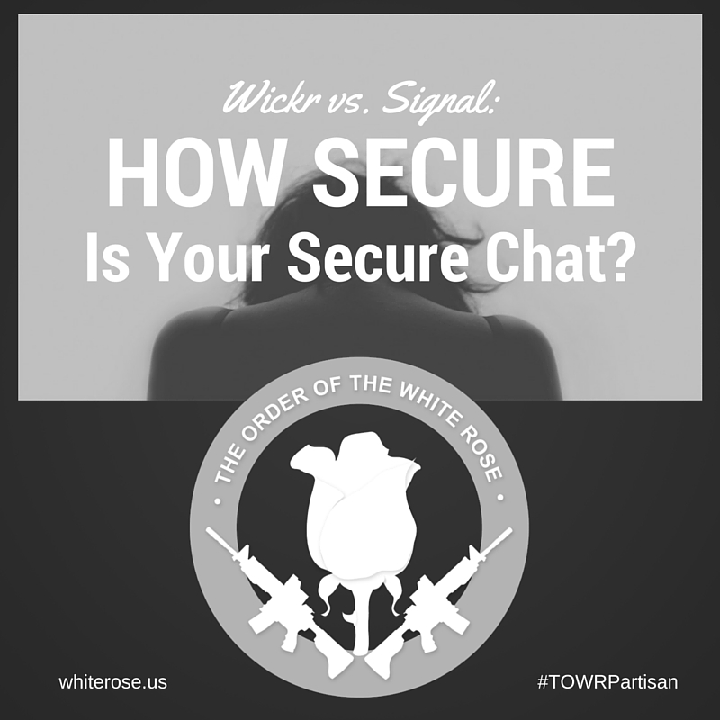 Signal vs. Wickr: How Secure is Your Secure Messaging App?