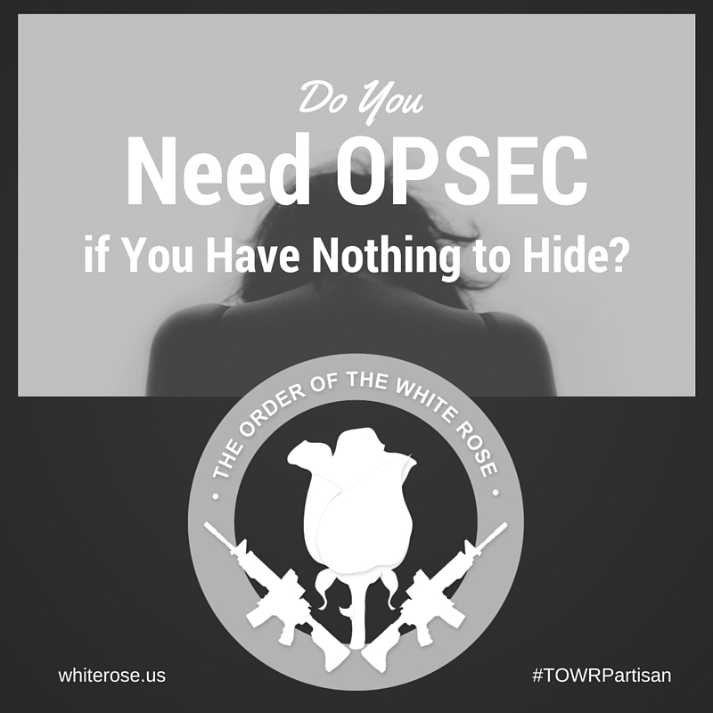 Do You Need OPSEC if You Have Nothing to Hide?