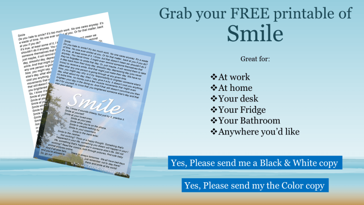 Grab your free printable of Smile. A great reminder to put at your desk or fridge.