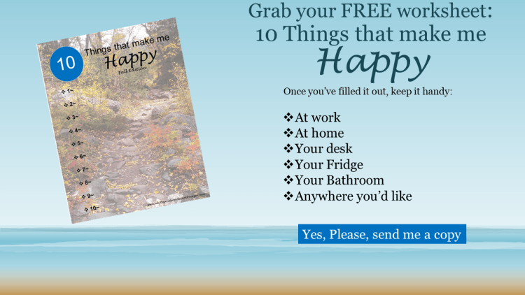 Grab your FREE worksheet: 10 Things that make me Happy in the Fall. Great for your desk or at home! No email required :)