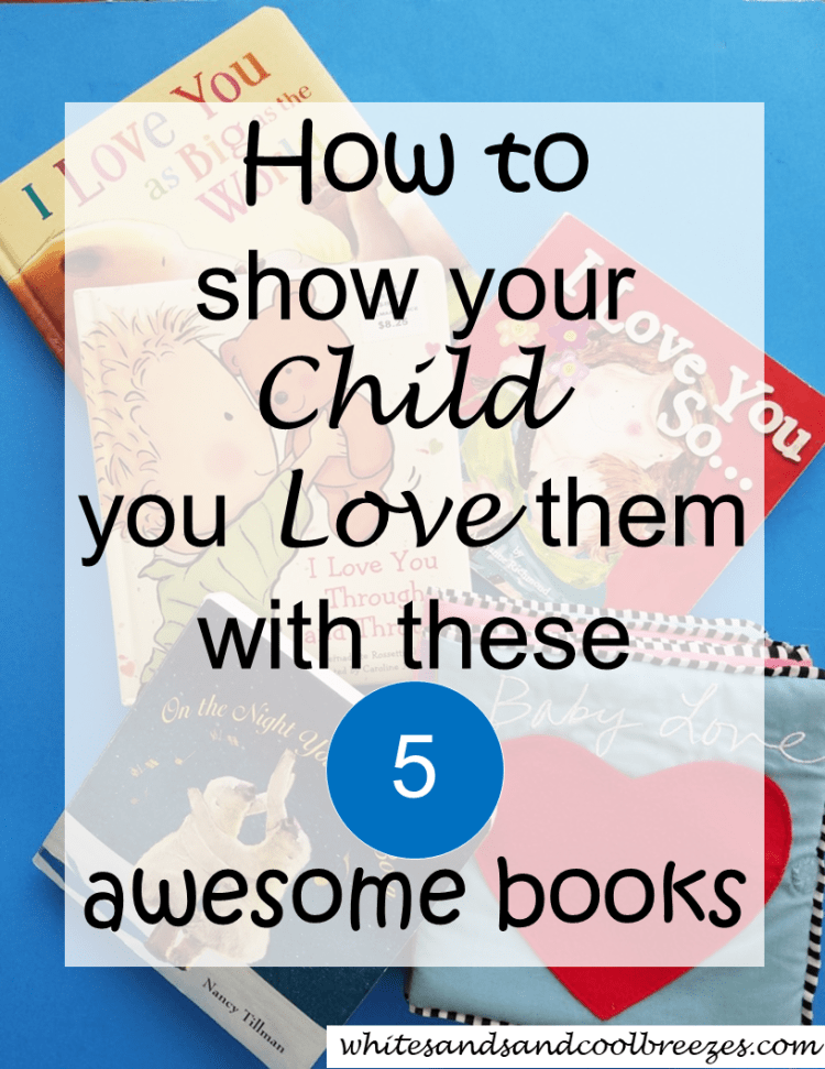 How to show your child you love them with these 5 awesome books.Are you in the market for a book for your child about love? Check out our 5 favorite children's books about love! And trust me, you'll love them too!#childrensbooks #books #love