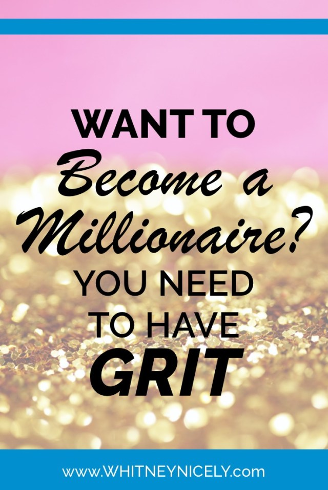 "Gold Flakes image - quote ""Want to become a millionaire? You need to have GRIT"""