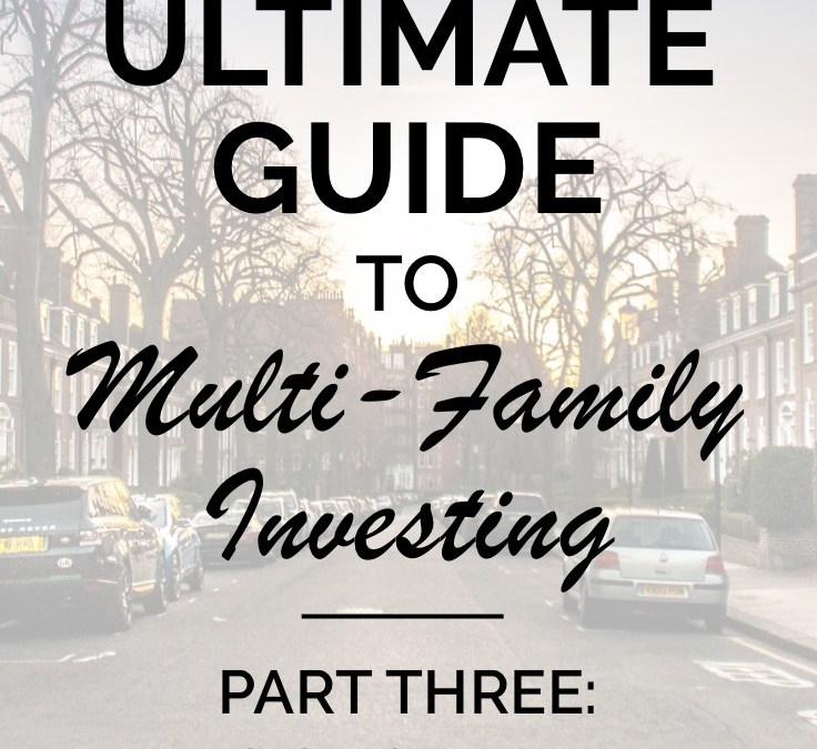 The Ultimate Guide to Multi-Family Investing (Part Three)