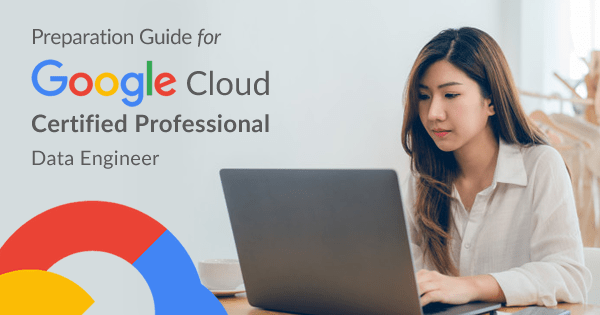 How To Prepare For Google Cloud Certified Professional Data