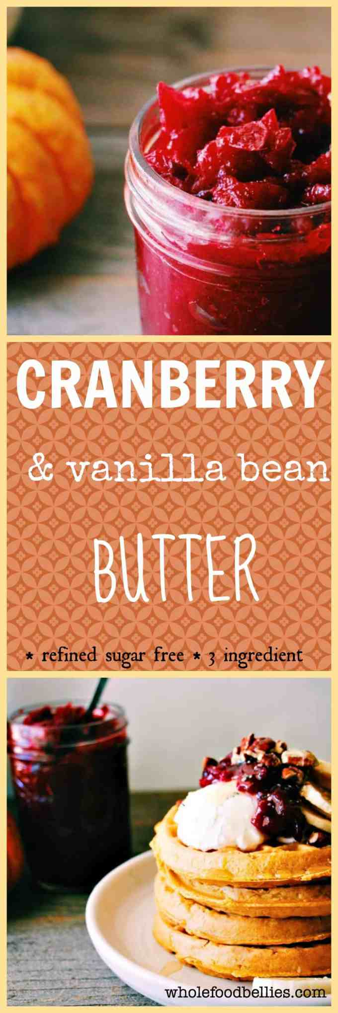 Cranberry and Vanilla Bean Butter. Naturally sweetened and clean eating approved, this butter is a perfect addition to your morning toast or oats.