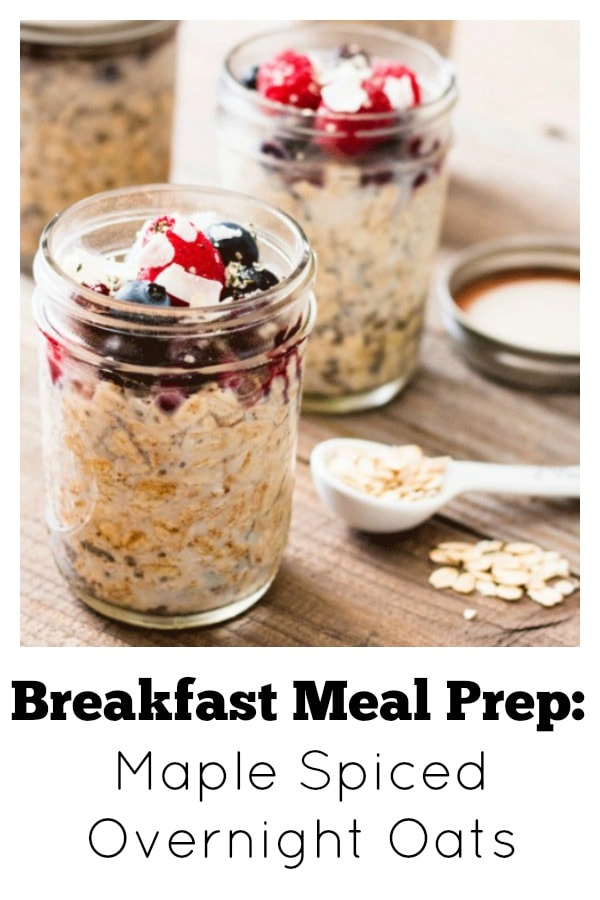 Breakfast Meal Prep: Maple Spiced Chia Overnight Oats. Filling, creamy, delicious and completely customizable depending on your fav toppings. Let the kids help make some up the night before and you have the perfect busy morning breakfast. #mealprep #breakfast #oats #masonjars #chiaseeds