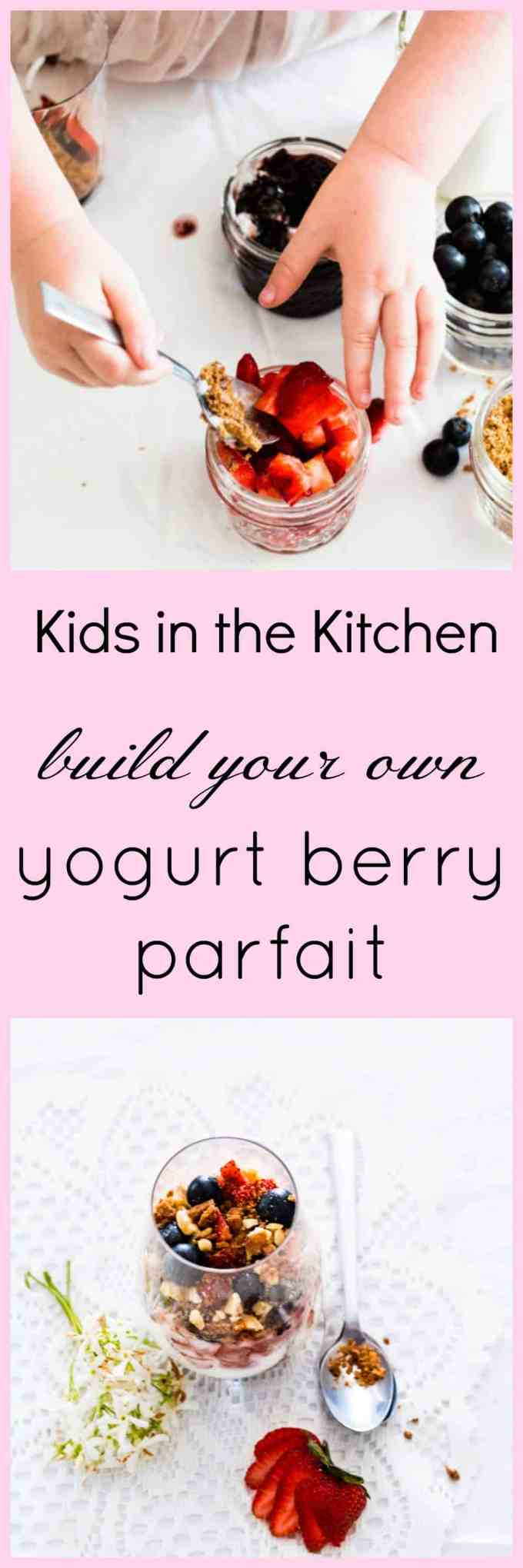 Get the kids in the kitchen to build their very own Yogurt Berry Parfait. A hands on activity to get the littles excited to cook and create their own meals